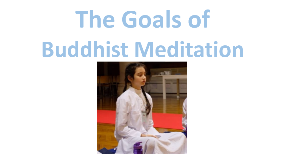 Buddhism EP. 16 : The Goals of Buddhist Meditation !?!